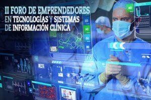 II Foro de Emprendedores en Tecnologías y Sistemas de Información Clínica